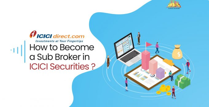How to Become a Sub Broker in ICICI Securities